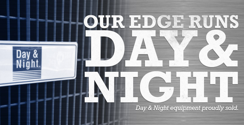 OUR EDGE RUNS DAY AND NIGHT
